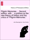 Pilgrim Memories  Second Edition With  A Preface On The New Theory Of History And The Critics Of Pilgrim-Memories