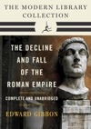 Decline And Fall Of The Roman Empire The Modern Library Collection Complete And Unabridged