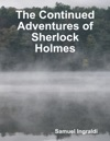 The Continued Adventures Of Sherlock Holmes