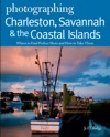 Photographing Charleston Savannah  The Coastal Islands Where To Find Perfect Shots And How To Take Them