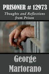 Prisoner 12973 Thoughts And Reflections From Prison By George Martorano