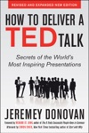 How To Deliver A TED Talk Secrets Of The Worlds Most Inspiring Presentations Revised And Expanded New Edition With A Foreword By Richard St John And An Afterword By Simon Sinek