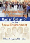 Approaches To Measuring Human Behavior In The Social Environment