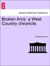 Broken Arcs A West Country Chronicle