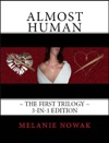 Almost Human The First Trilogy 3-in-1 Edition