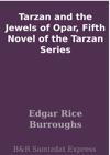 Tarzan And The Jewels Of Opar Fifth Novel Of The Tarzan Series