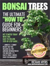 Bonsai Trees - The Ultimate How To Guide For Beginners