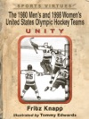 The 1980 Mens And 1998 Womens United States Olympic Hockey Teams