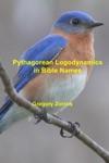Pythagorean Logodynamics In Bible Names