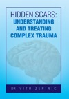 Hidden Scars Understanding And Treating Complex Trauma