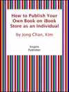 How To Publish Your Own Book On IBooks Store As An Individual