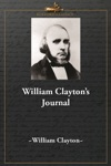 William Claytons Journal A Daily Record Of The Journey Of The Original Company Of Mormon Pioneers From Nauvoo Illinois To The Valley Of The Great Salt Lake