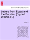 Letters From Egypt And The Soudan Signed William H