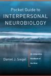 Pocket Guide To Interpersonal Neurobiology An Integrative Handbook Of The Mind