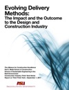 Evolving Delivery Methods                                  The Impact And The Outcome To The Design And Construction Industry