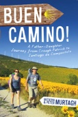 Buen Camino! Walk the Camino de Santiago with a Father and Daughter