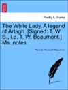 The White Lady A Legend Of Artagh Signed T W B Ie T W Beaumont Ms Notes
