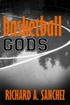 Basketball Gods  A Short Story