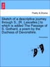 Sketch Of A Descriptive Journey Through S R Lascelles To Which Is Added The Passage Of S Gothard A Poem By The Duchess Of Devonshire