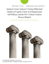Intuition Versus Analysis Testing Differential Models Of Cognitive Style On Entrepreneurial Self-Efficacy And The New Venture Creation Process Report