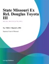 State Missouri Ex Rel Douglas Toyota III