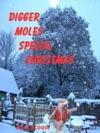 Digger Moles Special Christmas