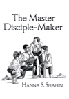 The Master Disciple-Maker