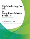 FFP Marketing Co Inc V Long Lane Master Trust IV