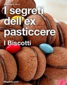 I segreti dell'ex pasticcere - I biscotti