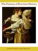 Joan Wallach Scott - The Fantasy of Feminist History artwork