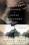 The Mercury Visions Of Louis Daguerre