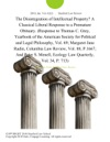The Disintegration Of Intellectual Property A Classical Liberal Response To A Premature Obituary Response To Thomas C Grey Yearbook Of The American Society For Political And Legal Philosophy Vol 69 Margaret Jane Radin Columbia Law Review Vol 88 P1667 And Peter S Menell Ecology Law Quarterly Vol 34 P 713