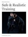 Safe  Realistic Training