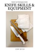 Culinary Arts: Knife Skills & Equipment