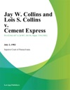 Jay W Collins And Lois S Collins V Cement Express