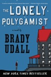 The Lonely Polygamist A Novel