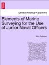 Elements Of Marine Surveying  Second Edition  Enlarged