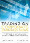 Trading On Corporate Earnings News Profiting From Targeted Short-Term Options Positions