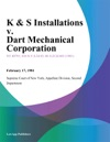 K  S Installations V Dart Mechanical Corporation