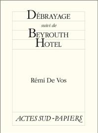 DéBRAYAGE SUIVI DE BEYROUTH HOTEL