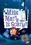 Miss Mary Is Scary