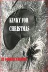 Kinky For Christmas