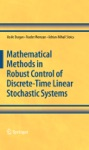 Mathematical Methods In Robust Control Of Discrete-Time Linear Stochastic Systems