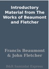 Introductory Material From The Works Of Beaumont And Fletcher