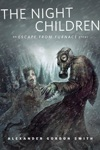 The Night Children An Escape From Furnace Story