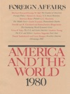 Foreign Affairs - America And The World 1980