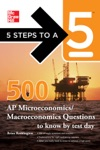 5 Steps To A 5 500 Must-Know AP MicroeconomicsMacroeconomics Questions