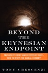 Beyond The Keynesian Endpoint Crushed By Credit And Deceived By Debt How To Revive The Global Economy