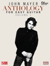 John Mayer Anthology For Easy Guitar - Volume 1 Songbook