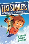 Flat Stanleys Worldwide Adventures 4 The Intrepid Canadian Expedition